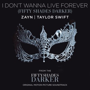 Zayn & Taylor Swift - I Don't Wanna Live Forever (Fifty Shades Darker) Mp3