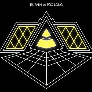 Burnin' / Too Long (Remake) Mp3