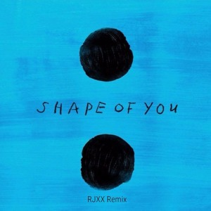 Shape Of You - Ed Sheeran | RJXX Remix Mp3