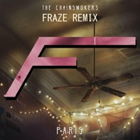 The Chainsmokers - Paris (Fraze Remix) Mp3