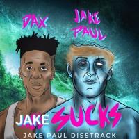 DAX - Jake Sucks (Jake Paul Diss Track) Mp3