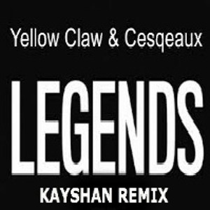 WAV LEGENDS YELLOW CLAW / KAYSHAN REMIX 2017 (FREE D/L) Mp3