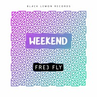 Fre3 Fly - Weekend (Original Mix) Mp3