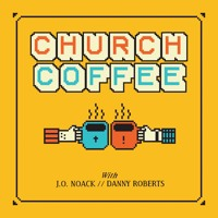 Church Coffee - Episode 04: Kombucha (w/Joe French!) Mp3
