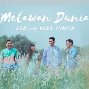 Thonz - RAN Feat YURA YUNITA - Melawan Dunia Mp3