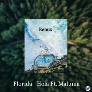 Florida - Hola Ft. Maluma(RemixCHM) Mp3