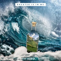 Nerva - Greater Is In Me Mp3