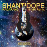 Nadarang (N4VR! Remix) - Shanti Dope Mp3