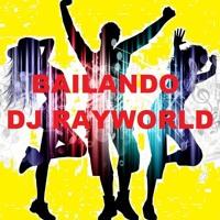 BAILANDO  -  DJ RAYWORLDRM,X2018 Mp3