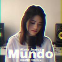 Mundo (N4VR! Remix) - Aiana Juarez Mp3