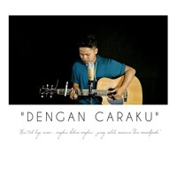 Download Lagu Dengan Caraku - Arsy widianto & Brisia Jodie (cover) Mp3