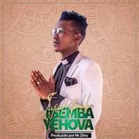 Justino Ubakka - Tsemba Yehova (Prod. Mr. Dino) (2018)[ ]|| WW.ZAVAL-NEWS || Mp3