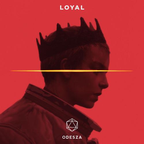 ODESZA Loyal