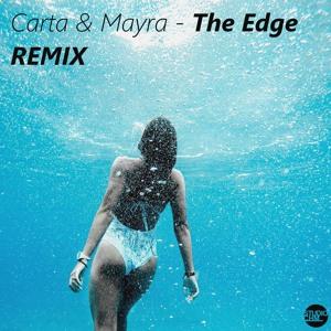 Carta & Mayra - The Edge (Remix CHM) Mp3