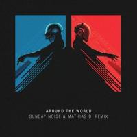 Daft Punk - Around The World (Sunday Noise & Mathias D. Remix) Mp3