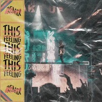 The Chainsmokers feat. Kelsea Ballerini - This Feeling (Kharfi Remix) Mp3