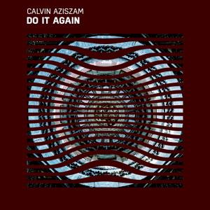 Calvin Aziszam - Do It Again Mp3