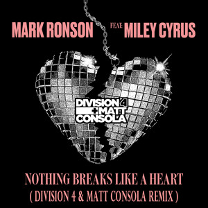 Mark Ronson feat. Miley Cyrus - Nothing Breaks Like a Heart (Division 4 & Matt Consola Radio Edit) Mp3