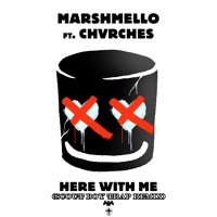 Marshmello - Here With Me Feat. CHVRCHES (Scout Boy Remix) Mp3