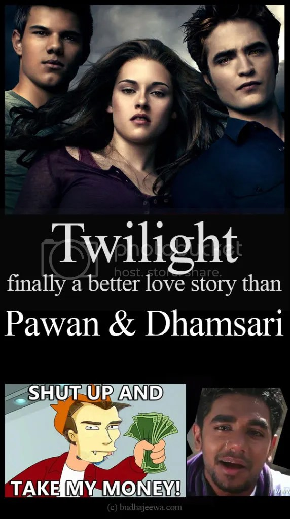 Twilight - finally a better love story than Pawan & Dhamsari