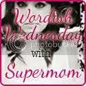 Wordish Wednesday