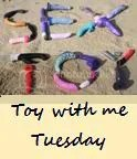 Toy with me Tuesday