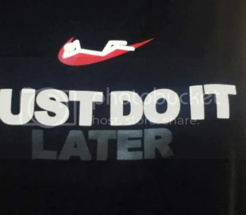 Do it later
