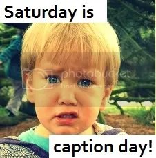 Saturday Is Caption Day