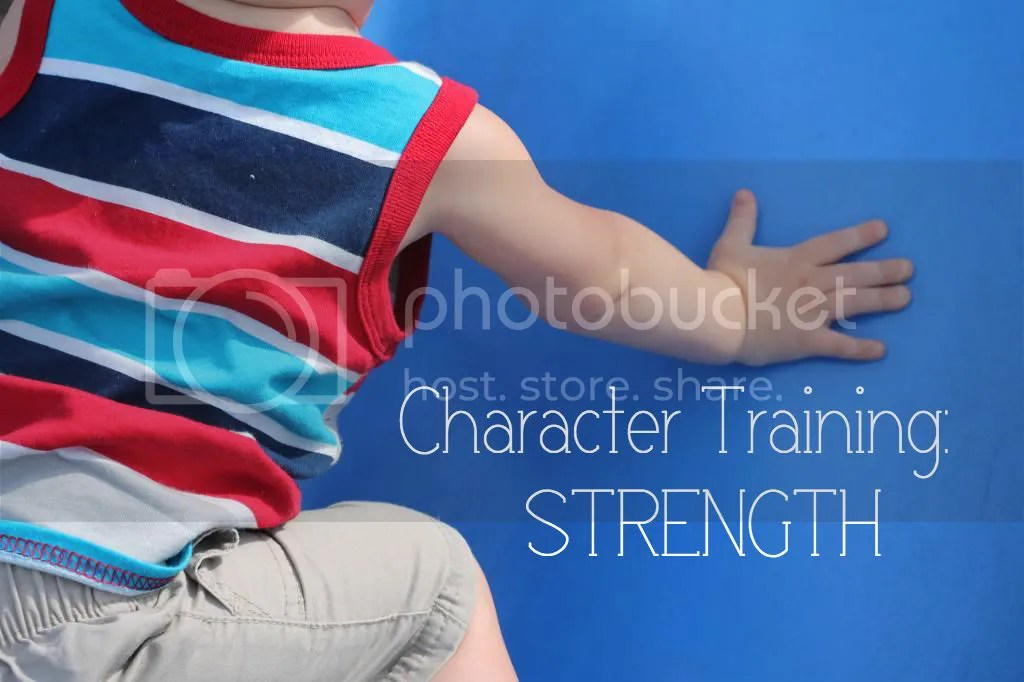 Character training: Strength | How to cultivate strength in our children | Teaching children to be strong in character