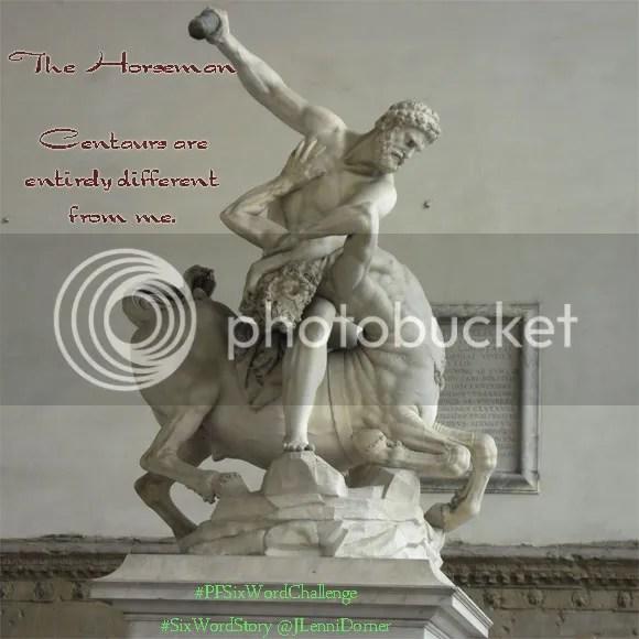The Horseman #PFSixWordChallenge #SixWordStory @JLenniDorner