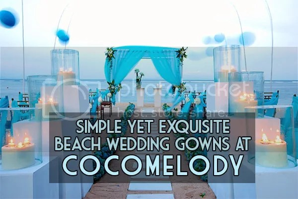 Simple Yet Exquisite Beach Wedding Gowns At CocoMelody
