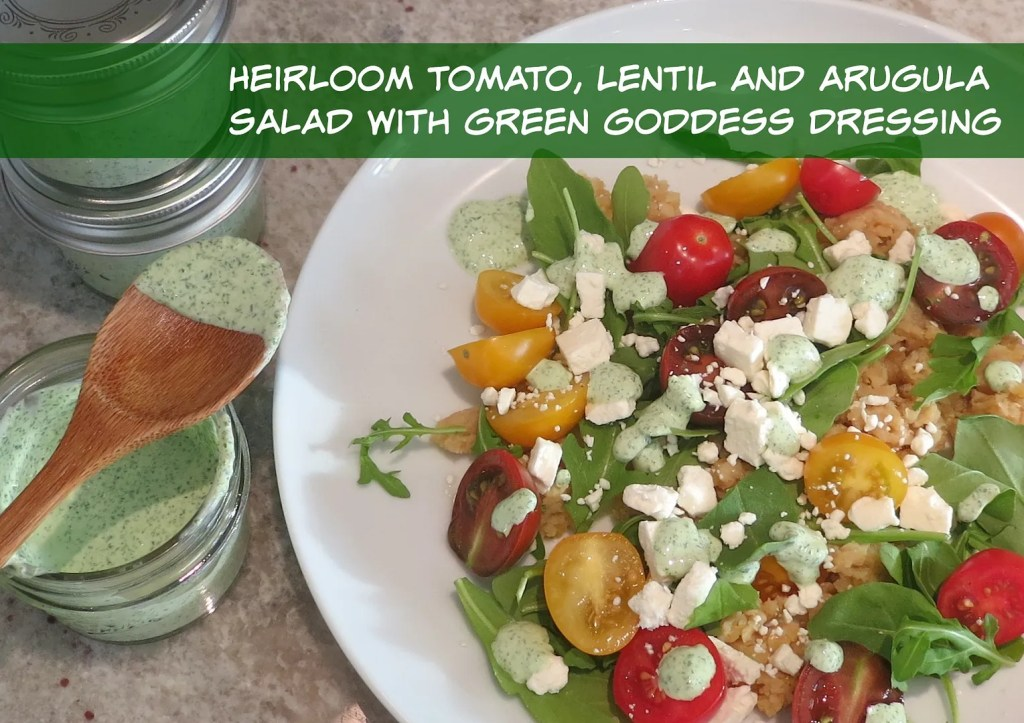 Delicious vegetarian  and gluten free recipe: Heirloom tomato, lentil and arugula salad with green goddess dressing.