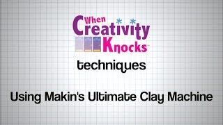 Technique: Using Makin's Ultimate Clay Machine