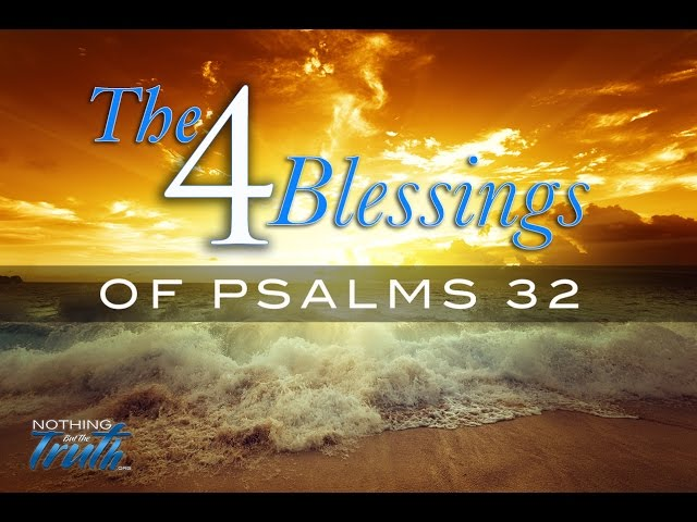 The Four Blessings of Psalm 32