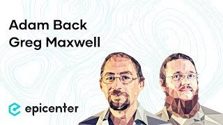 Adam Back & Gregory Maxwell: Blockstream and Sidechains : Epicenter Bitcoin