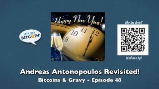 Andreas Antonopoulos Revisited! - Bitcoins & Gravy Episode 48
