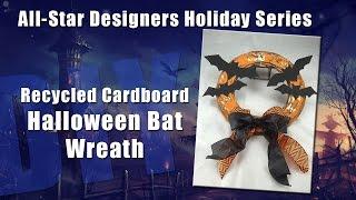 All-Star Designers Holiday Series: Recycled Cardboard Halloween Bat Wreath