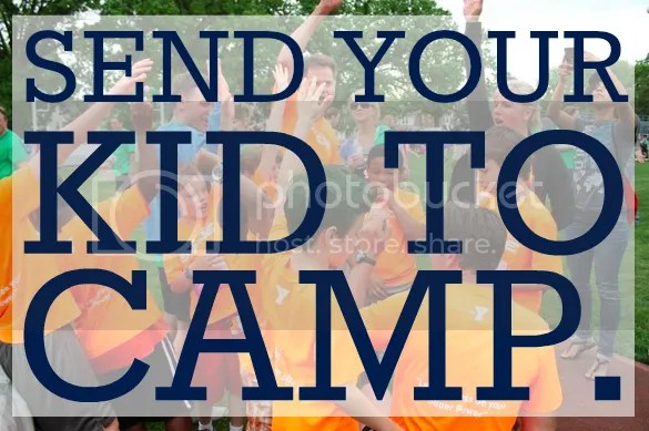 Send Your Kid To Camp