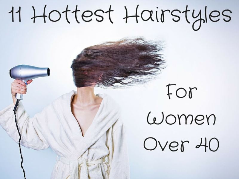11 Hottest Hairstyles for Women Over 40