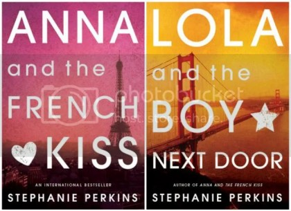 Anna & the French Kiss and Lola & the Boy Next Door - Stephenie Perkins