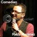 Rudy Martinez Comedian