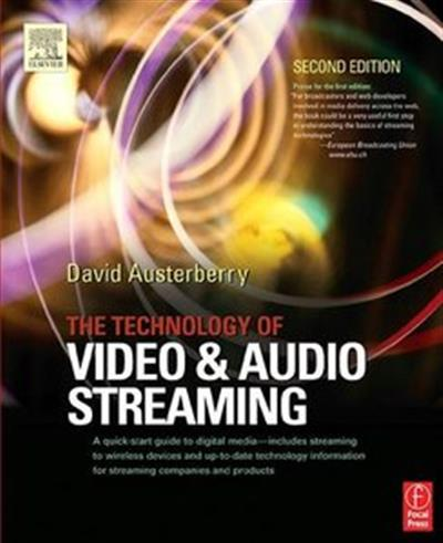 The Technology of Video and Audio Streaming (Repost)