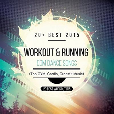 20 Best Workout DJs – 20 Workout And Running EDM Dance Songs (2015)