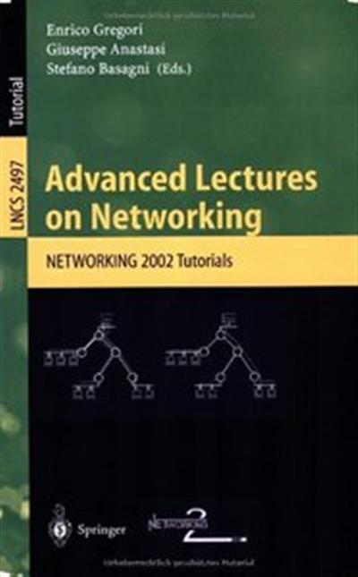 Advanced Lectures on Networking: Networking 2002 (Lecture Notes in Computer Science)