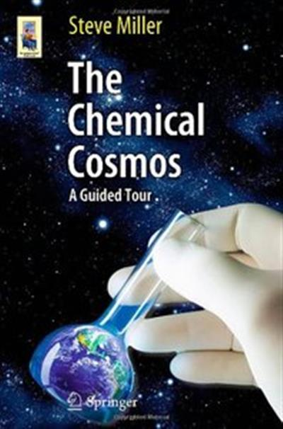 The Chemical Cosmos: A Guided Tour by Steven Miller