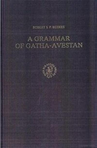 A Grammar of Gatha-Avestan