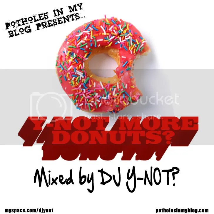 "donut1 Download: Potholes In My Blog Presents: ""Y NOT More Donuts?"" Mixed by DJ Y NOT? (J Dilla Tribute Mix)"