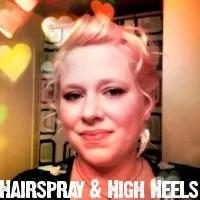 Hairspray and High Heels