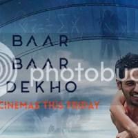 Movie Review : Baar Baar Dekho (2016)