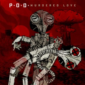 Review: P.O.D. - Murdered Love (2012)